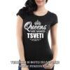 Дамска тениска с надпис Queens are named Tsveti