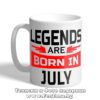 Чаша с надпис Legends are born in July 02