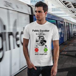 Мъжка тениска Pablo Escobar is calling 02