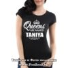 Дамска тениска с надпис Queens are named Taniya