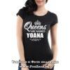 Дамска тениска с надпис Queens are named Yoana