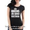 Дамска тениска с надпис Queens are named Viktoria