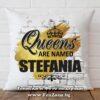 Декоративна възглавница с надпис Queens are named Stefania